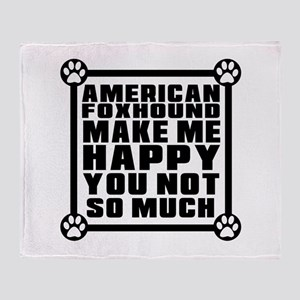 American foxhound Dog Make Me Happy Throw Blanket