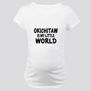 Okichitaw Is My Little World Maternity T-Shirt