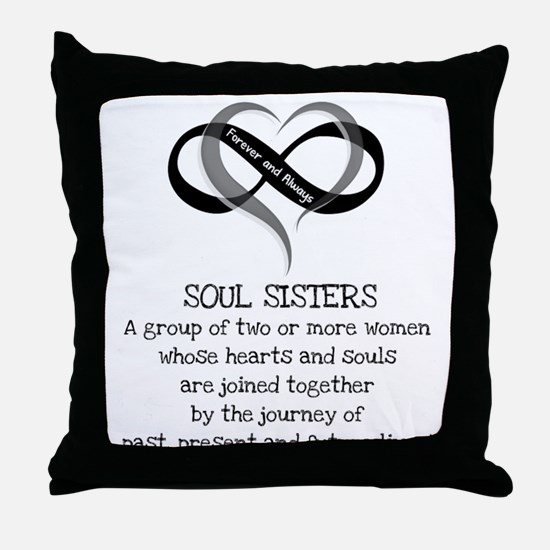 Soul Sisters Are Forever Throw Pillow