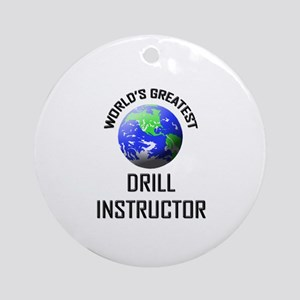 World's Greatest DRILL INSTRUCTOR Ornament (Round)