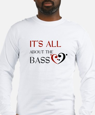 It's All About the Bass Long Sleeve T-Shirt