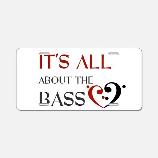 It's All About the Bass Aluminum License Plate