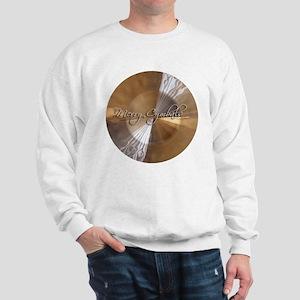 merry cymbals Sweatshirt
