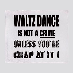 Waltz dance is not a crime Throw Blanket