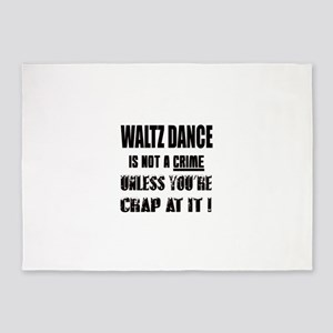 Waltz dance is not a crime 5'x7'Area Rug
