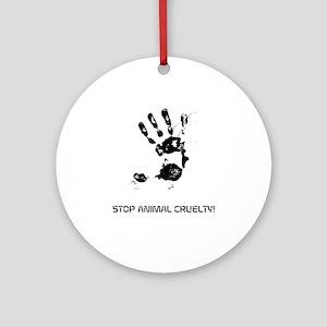 Stop Animal Cruelty! Round Ornament