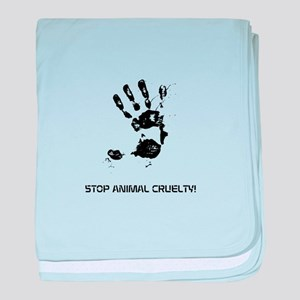 STOP ANIMAL CRUELTY! baby blanket