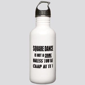 Square dance is not a Stainless Water Bottle 1.0L