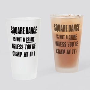 Square dance is not a crime Drinking Glass