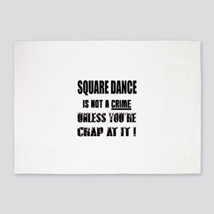 Square dance is not a crime 5'x7'Area Rug