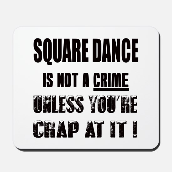 Square dance is not a crime Mousepad