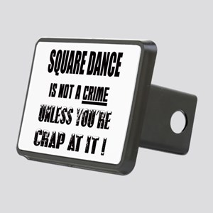 Square dance is not a crim Rectangular Hitch Cover