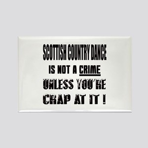 Scottish Country dance is not a c Rectangle Magnet