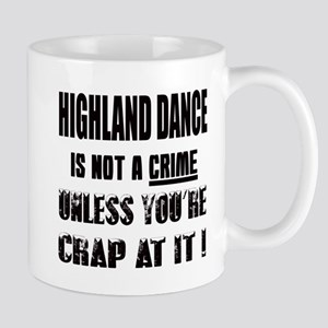 Highland dance is not a crime Mug