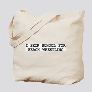 Skip school for BEACH WRESTLI Tote Bag
