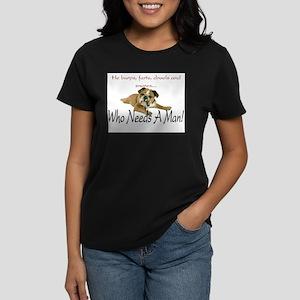 WhoNeedsAMan T-Shirt