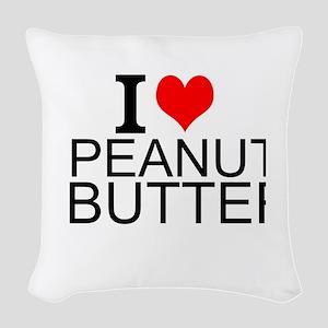 I Love Peanut Butter Woven Throw Pillow