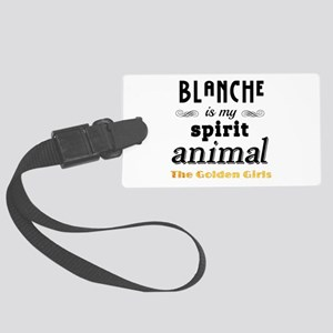 Blanche is My Spirit Animal GG Large Luggage Tag