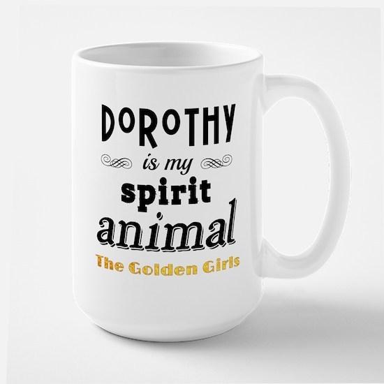 Dorothy is My Spirit Animal GG Large Mug