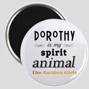 Dorothy is My Spirit Animal GG Magnet