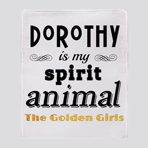 Dorothy is My Spirit Animal GG Throw Blanket