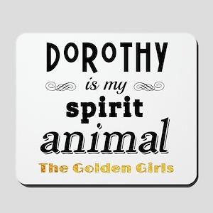 Dorothy is My Spirit Animal GG Mousepad