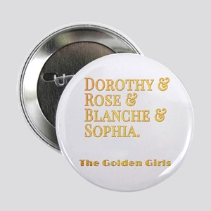 "Dorothy Blanche Rose Sophia 2.25"" Button"