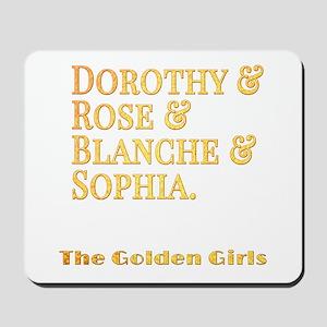 Dorothy Blanche Rose Sophia Mousepad