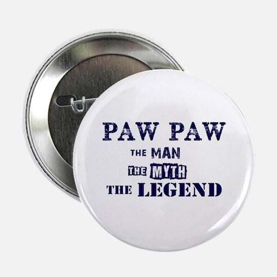 "PAW PAW THE MAN MYTH LEGEND 2.25"" Button"