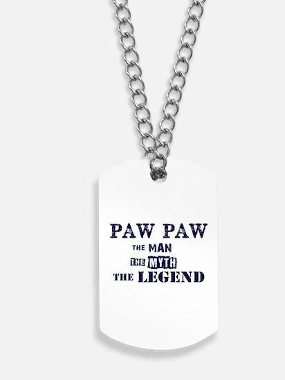PAW PAW THE MAN MYTH LEGEND Dog Tags