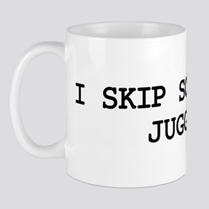 Skip school for JUGGLING Mug