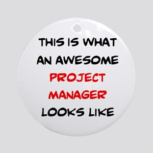 awesome project manager Round Ornament