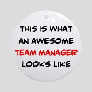 awesome team manager Round Ornament
