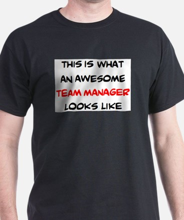 awesome team manager T-Shirt