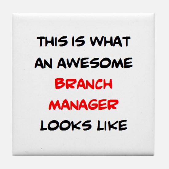 awesome branch manager Tile Coaster