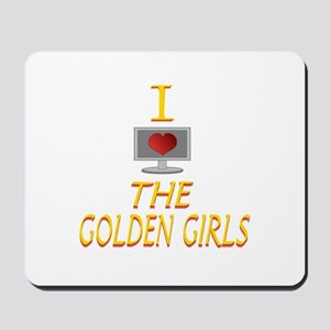 I Love The Golden Girls Mousepad
