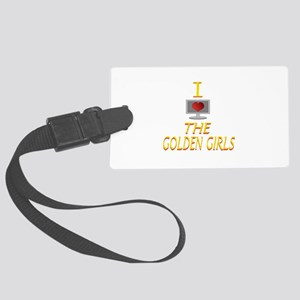 I Love The Golden Girls Large Luggage Tag
