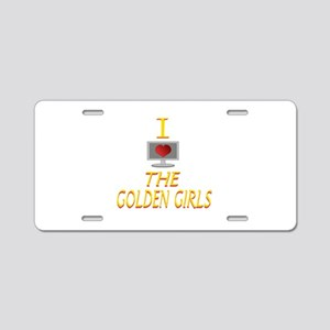 I Love The Golden Girls Aluminum License Plate