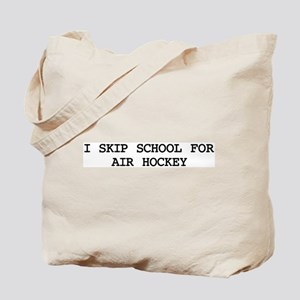 Skip school for AIR HOCKEY Tote Bag