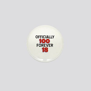 Officially 100 Forever 18 Mini Button