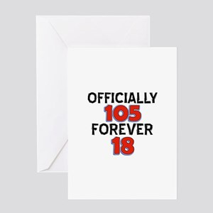 Officially 105 Forever 18 Greeting Card