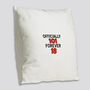 Officially 101 Forever 18 Burlap Throw Pillow