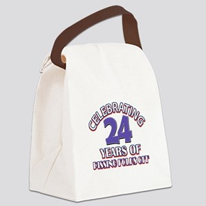 24 years pissing folks off Birthd Canvas Lunch Bag