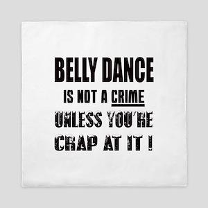 Belly dance is not a crime Queen Duvet
