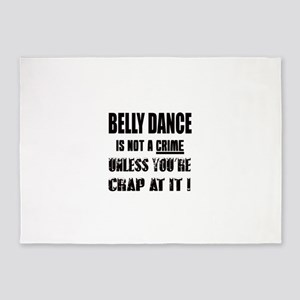 Belly dance is not a crime 5'x7'Area Rug