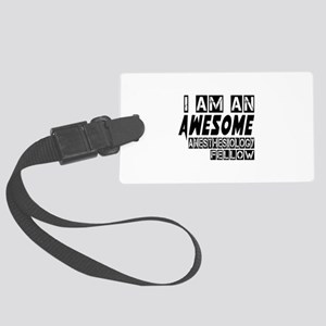 I Am Anesthesiology Fellow Secti Large Luggage Tag