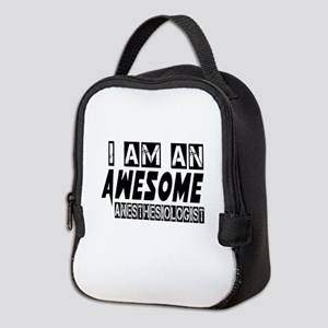 I Am Anesthesiologist Neoprene Lunch Bag