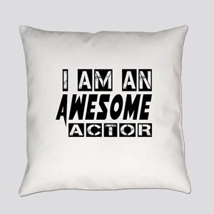 I Am Actor Everyday Pillow