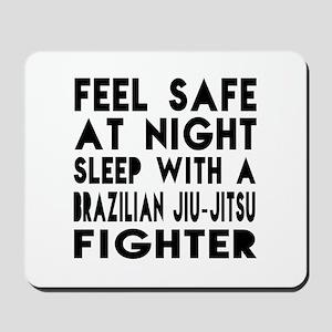 Feel Safe With Brazilian Jiu Jitsu Fight Mousepad