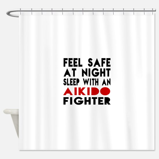 Feel Safe With Aikido Fighter Shower Curtain
